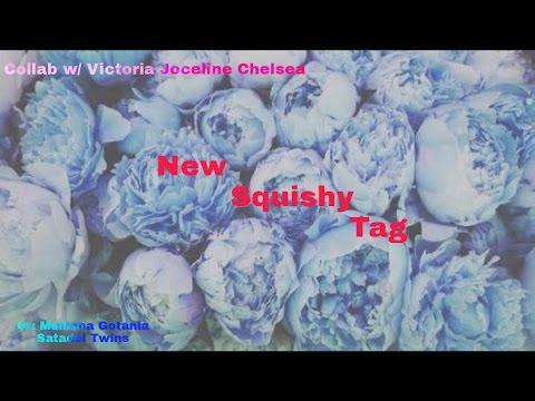 New Squishy Tag | Collab w/Victoria Joceline Chelsea | Daily Marcelli