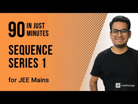 IIT JEE MAINS Online Crash Course - Day 1 - Sequence Series