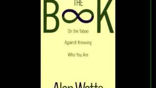 Alan Watts - The Book | Chapter 4: The World is Your Body