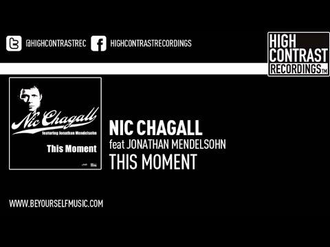 Nic Chagall feat Jonathan Mendelsohn  This Moment Original Edit