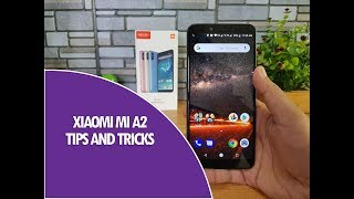 Xiaomi Mi A2 Tips, Tricks and Features