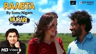 raabta sonu nigam   new hindi song 2016   murari 2016   latest bollywood song   red ribbon