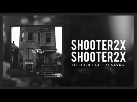 Lil Durk - Shooter2x feat 21 Savage (Official Audio)