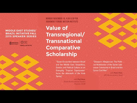 Value of Transregional/Transnational Comparative Scholarship with Paul Amar and Paulo Pinto