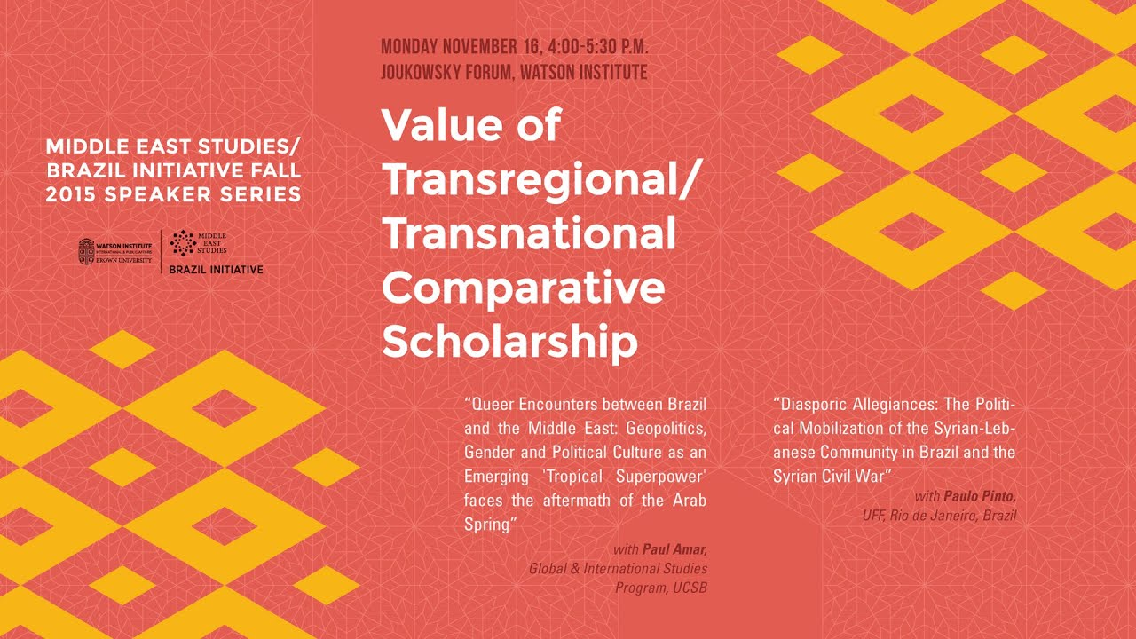 Download Value of Transregional/Transnational Comparative Scholarship with Paul Amar and Paulo Pinto