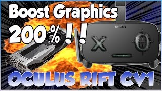 Boost Oculus Rift Graphics 200%!!  Game Resolution CV1(SDK/Debug How to Increase ImproveTutorial)