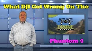 What DJI Got Wrong With The Phantom 4