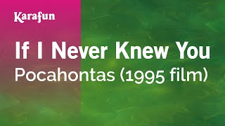 Karaoke If I Never Knew You (From Pocahontas) - Pocahontas *