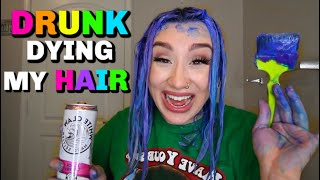 DRUNK DYING MY HAIR 5 DIFFRENT COLORS