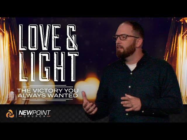 The Victory You Always Wanted   Love & Light [ New Point Church ]