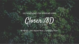 Chainsmokers Closers | Ambisonic Audio / 8D Music  | Full HD