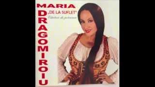 MARIA DRAGOMIROIU - AM IUBIT SI AM SA IUBESC