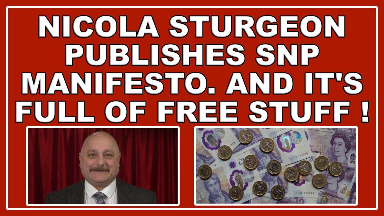 Nicola Sturgeon and the SNP promise free stuff for Scotland in their 2021 election manifesto!