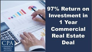 97% Return on Investment in 1 Year Commercial Real Estate Deal
