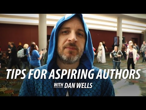 Writing Tips for Aspiring Authors with Dan Wells