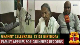Granny celebrates 121st Birthday ; Family applies for Guinness Records spl hot tamil video news 07-10-2015
