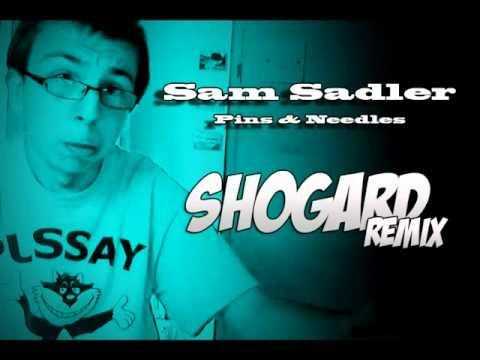 Pins and Needles- Sam Sadlers (Shogard Remix)