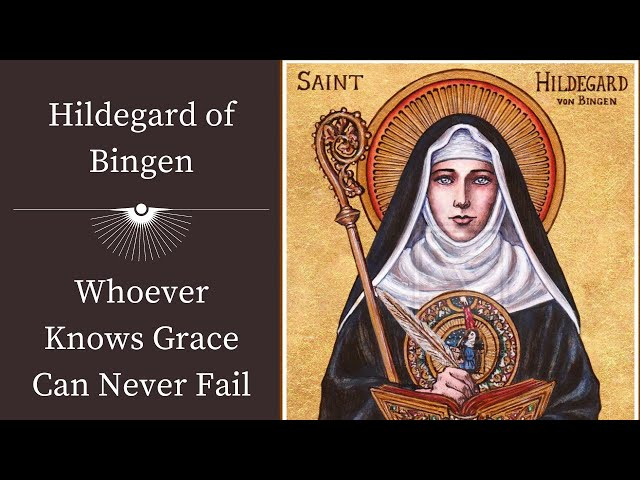 Hildegard of Bingen   Whoever Knows Grace Can Never Fail