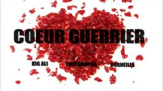 Corneille ft Big Ali,Youssoupha, Acide - Coeur de Guerrier (PAROLES)