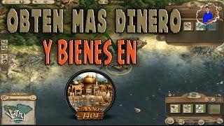 TRUCO PARA MAS BIENES Y DINERO EN ANNO 1404 GOLD EDITION