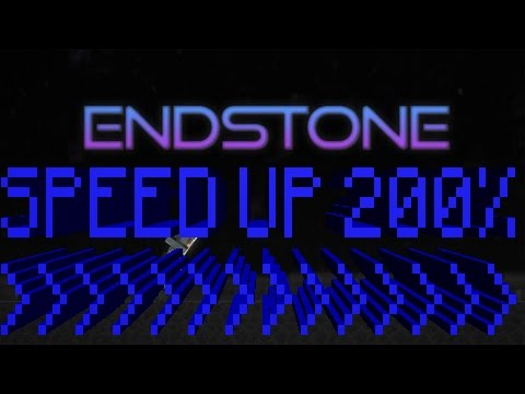 """Speed Up 200% - """"Endstone Song"""""""