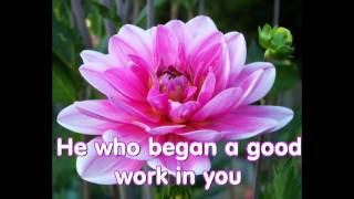 He who began a good work in you - Philippians 1:6 thumbnail