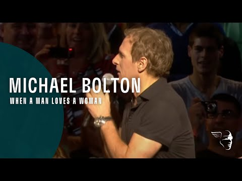 Michael Bolton - When A Man Loves A Woman (From