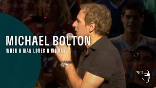 "Michael Bolton - When A Man Loves A Woman (From ""Live at The Royal Albert Hall"")"
