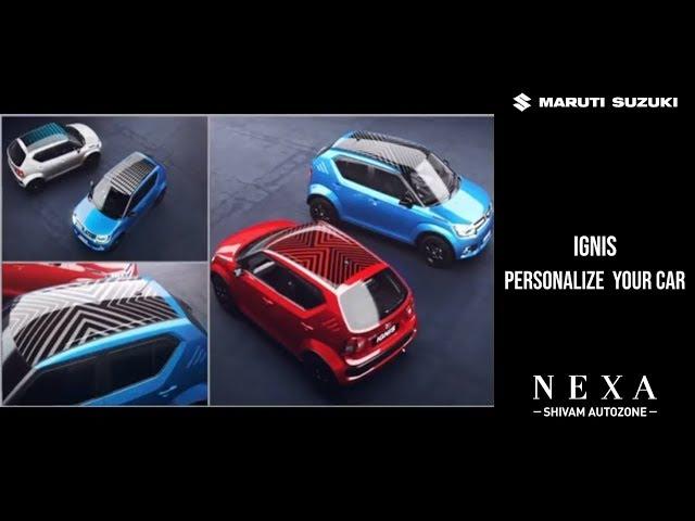 Maruti Suzuki IGNIS  - Personalize it   NEXA Shivam Autozone