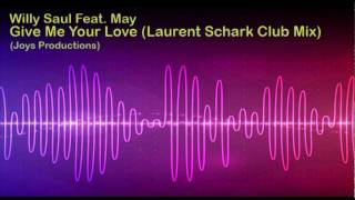 Willy Saul feat. May - Give Me Your Love (Laurent Schark Club Mix)