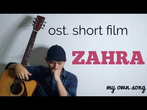 (my Own Song) Ost. Short Film ZAHRA (with Lyrics)