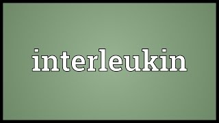 Interleukin Meaning