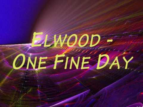 Elwood - One Fine Day