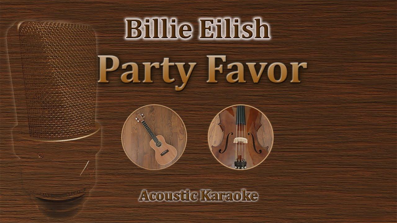 Party Favor Billie Eilish Acoustic Karaoke