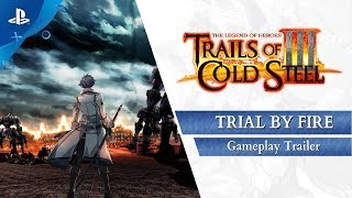 Trails of Cold Steel III - Trial By Fire: Gameplay Trailer | PS4
