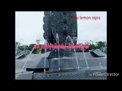 Lemon nipis si penjual bunga (lirik)