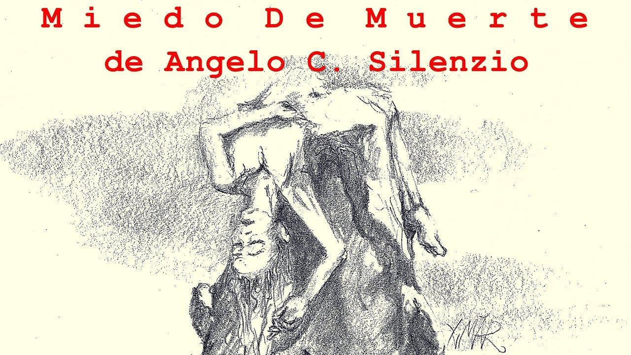 Miedo De Muerte Angelo C Silenzio Poema De La Vida Y La Muerte