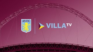 Villa TV | The Best Place for Carabao Cup Final Content