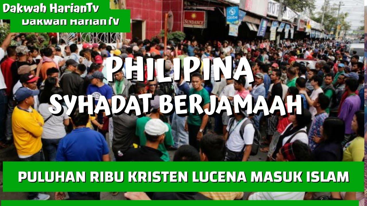 HEBOH! PULUHAN RIBU KRISTEN LUCENA PHILIPINA MASUK ISLAM