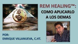 En este video enseño cómo aplicar el REM Healing™ a otras personas ...