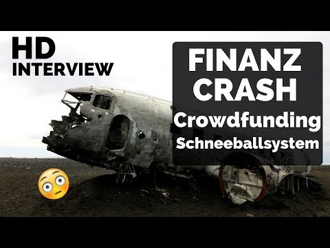 Finanzkrise - Wie investieren vor dem Crash? 2/3 Crowdfunding & Schneeballsystem