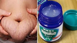 How To Use Vicks Vaporub To Get Rid of Accumulated Belly Fat Eliminate Cellulite