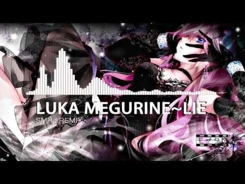 [Vocaloid] Luka Megurine - Lie (SMR remix)