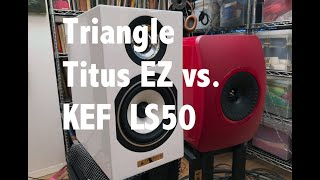 Triangle Titus EZ vs. KEF LS50 shootout
