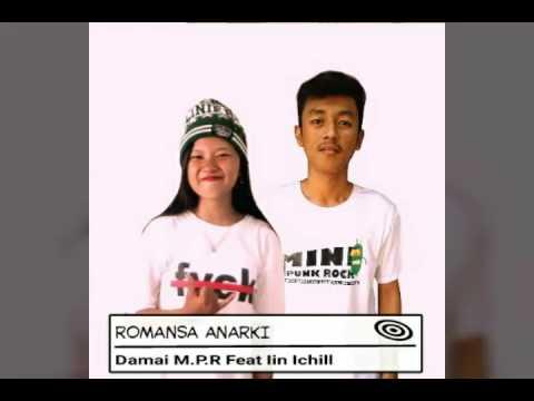 Romansa Anarki (Lirik) - Damai M.P.R Feat. Iin Ichill