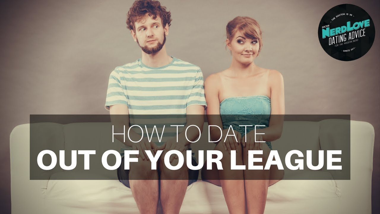 dating someone out of your league yahoo