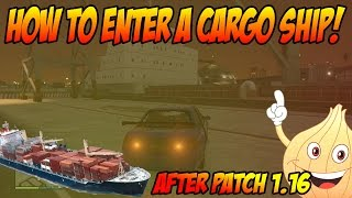 GTA 5 Online: How To Get Into A Cargo-Ship! (Works After Patch 1.17)