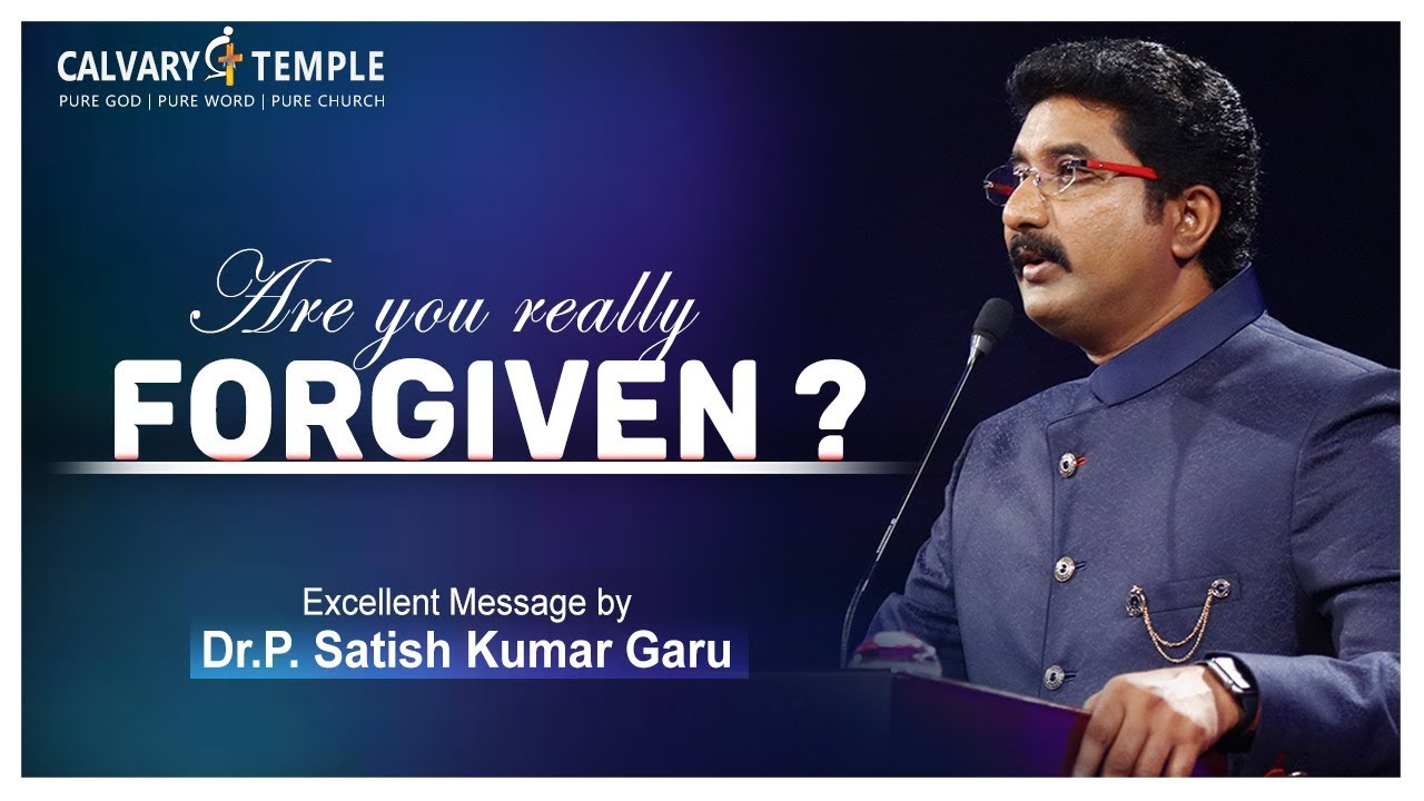 Are you really forgiven? - Excellent message by Dr.P.Satish Kumar garu
