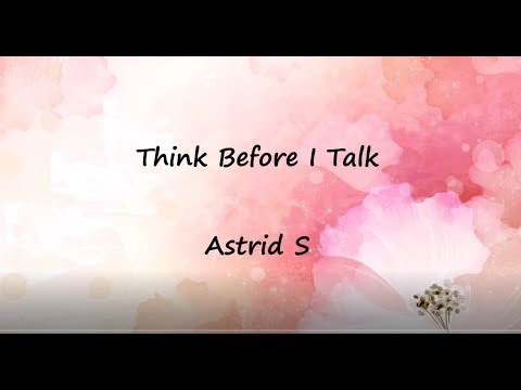 Think Before I Talk - Astrid S   LYRICS