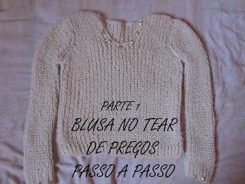 blusa no tear de pregos parte 1